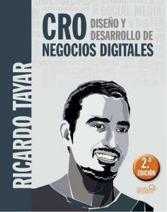 CRO. Diseño y Desarrollo de negocios digitales (Social Media) – Ricardo Tayar López [ePub & Kindle]
