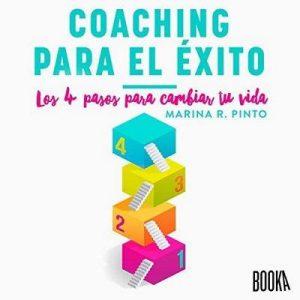 Coaching para el éxito: Los 4 pasos para cambiar tu vida – Marina R. Pinto [Narrado por Jordi Salas] [Español]