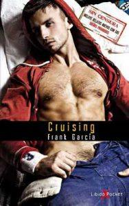 Cruising: Versión extendida sin censura. Incluye realtos nuevos con sus sueños prohibidos – Frank García [ePub & Kindle]