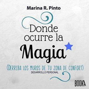Donde ocurre la magia – Marina R. Pinto [Narrado por Eduardo Diez] [Audiolibro] [Español]