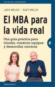 El MBA para la vida real (Gestión del conocimiento) – Suzy Welch, Helena Álvarez de la Miyar [ePub & Kindle]