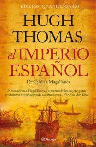 El imperio español: De Colón a Magallanes – Hugh Thomas, Víctor Pozanco Villalba [ePub & Kindle]