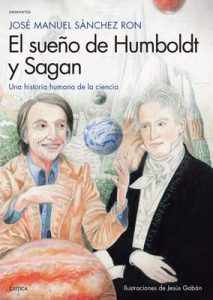 El sueño de Humboldt y Sagan: Una historia humana de la ciencia (Drakontos) – José Manuel Sánchez Ron, Jesús Gaban Bravo [ePub & Kindle]
