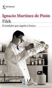Filek: El estafador que engañó a Franco – Ignacio Martínez de Pisón [ePub & Kindle]