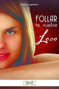 Follar te vuelve loco – Maria Lapiedra, Rafael Fernández [ePub & Kindle]