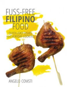 Fuss-free Filipino Food: Quick & Easy Dishes for Everyday Cooking – Angelo Comsti [ePub & Kindle] [English]