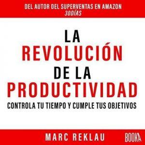 La Revolución de la Productividad – Marc Reklau [Narrado por Eduardo Díez] [Audiolibro] [Español]