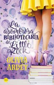 La asombrosa bibliotecaria de Little Rock – Olivia Ardey [ePub & Kindle]