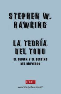 La teoría del todo: El origen y el destino del universo – Stephen Hawking, Javier García Sanz [ePub & Kindle]