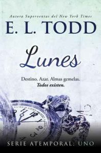 Lunes (Atemporal nº 1) – E. L. Todd [ePub & Kindle]