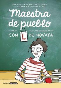 Maestra de pueblo, con L de novata – Maestra de pueblo, Cristina Picazo [ePub & Kindle]