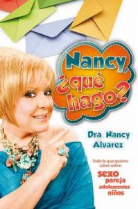 Nancy, ¿qué hago? – Dra. Nancy Álvarez [ePub & Kindle]