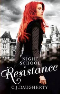 Night School: Resistance: Number 4 in series – C. J. Daugherty [ePub & Kindle] [English]