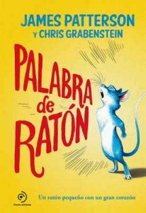 Palabra de ratón – James Patterson, Chris Grabenstein [ePub & Kindle]