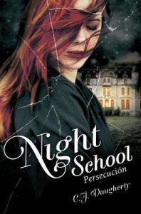 Persecución (Night School 3) – C. J. Daugherty [ePub & Kindle]