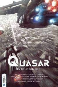 Quasar: Antología ci-fi – Alejandro Taré, Cristina Gutiérrez [ePub & Kindle]
