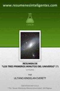 Resumen de los Tres Primeros Minutos del Universo de Steven Weinberg – Ultano Kindelan Everett [ePub & Kindle]