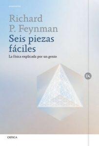 Seis piezas fáciles: La física explicada por un genio – Richard P. Feynman, Javier García Sanz [ePub & Kindle]