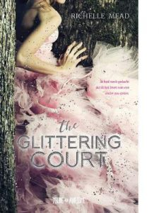 The glittering court – Richelle Mead, H.C. Kaspersma [ePub & Kindle] [Dutch]