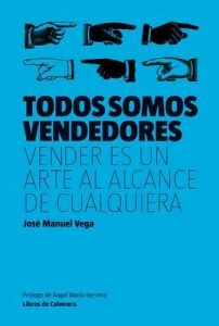 Todos somos vendedores: Vender es un arte al alcance de cualquiera (Manuales de gestión) – José Manuel Vega, Ángel María Herrera [ePub & Kindle]