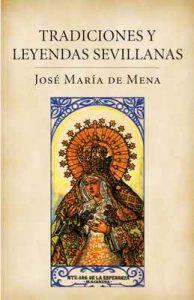 Tradiciones y leyendas sevillanas – José María de Mena [ePub & Kindle]