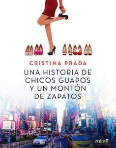 Una historia de chicos guapos y un montón de zapatos (Volumen independiente) – Cristina Prada [ePub & Kindle]
