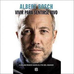 Vivir para sentirse vivo – Albert Bosch [Narrado por Eduardo Diez] [Audiolibro] [Español]