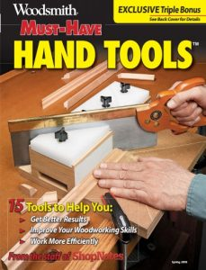 Woodsmith Magazine – Must-Have Hand Tools Spring, 2018 [PDF]