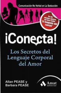 ¡Conecta!: Los secretos del lenguaje corporal en el amor (Amor Y Pareja (amat)) – Allan Pease, Barbara Pease [ePub & Kindle]
