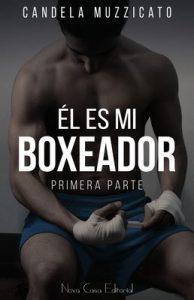 Él es mi boxeador – Candela Muzzicato [ePub & Kindle]
