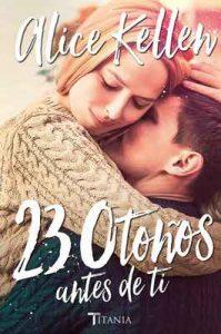 23 otoños antes de ti (Titania fresh) – Alice Kellen [ePub & Kindle]