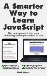 A Smarter Way to Learn JavaScript: The new approach that uses technology to cut your effort in half  – Mark Myers [ePub & Kindle] [English]