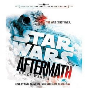 Aftermath: Star Wars (Journey to Star Wars: The Force Awakens) – Chuck Wendig [Narrado por Marc Thompson] [Audiolibro] [English]