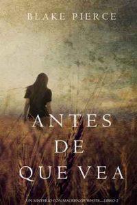 Antes de Que Vea (Un Misterio con Mackenzie White—Libro 2) – Blake Pierce [ePub & Kindle]