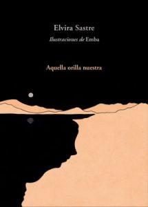 Aquella orilla nuestra – Elvira Sastre [ePub & Kindle]