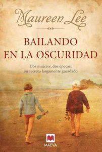 Bailando en la oscuridad (Grandes Novelas) – Maureen Lee, Mónica Rubio [ePub & Kindle]