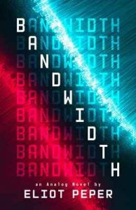 Bandwidth (An Analog Novel Book 1) – Eliot Peper [ePub & Kindle] [English]