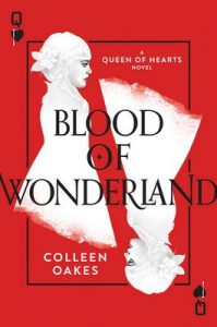 Blood of Wonderland (Queen of Hearts) – Colleen Oakes [ePub & Kindle] [English]