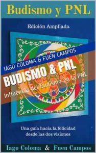 Budismo & PNL: Influencia del Budismo en la PNL – Iago Coloma, Fuen Campos [ePub & Kindle]