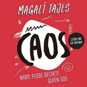 Caos – Magalí Tajes [Narrado por Magalí Tajes] [Audiolibro] [Español]