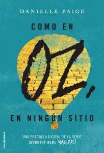Como en Oz, en ningún sitio (Dorothy debe morir: las precuelas) – Danielle Paige, María Angulo Fernández [ePub & Kindle]