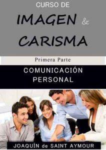 Comunicación personal (Curso de imagen y carismo n° 1) – Joaquín de Saint-Aymour [ePub & Kindle]