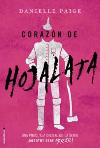 Corazón de hojalata (Dorothy debe morir: las precuelas) – Danielle Paige, Jorge Rizzo [ePub & Kindle]