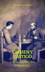 Crimen y castigo (Prometheus Classics) – Fyodor Mikhailovich Dostoyevsky, Prometheus Classics [ePub & Kindle]