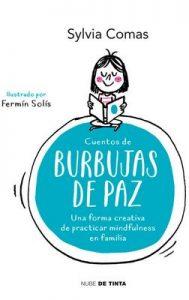 Cuentos de burbujas de paz: Una manera creativa de practicar mindfulness en familia – Sylvia Comas [ePub & Kindle]