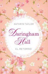 Daringham Hall. El retorno (Trilogía Daringham Hall 3) – Kathryn Taylor [ePub & Kindle]