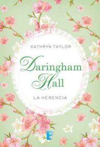 Daringham Hall. La herencia (Trilogía Daringham Hall 1) – Kathryn Taylor [ePub & Kindle]