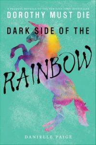 Dark Side of the Rainbow (Dorothy Must Die Novella) – Danielle Paige [ePub & Kindle] [English]