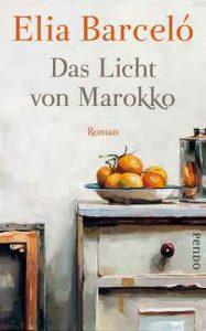 Das Licht von Marokko: Roman – Elia Barceló, Anja Rüdiger [ePub & Kindle] [German]