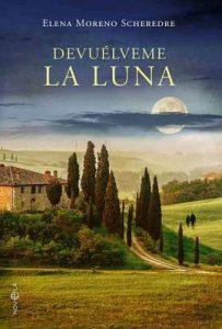 Devuelveme la luna (Ficcion) – Elena Moreno Scheredre [ePub & Kindle]